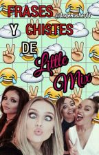 Frases y chistes de Little Mix by AngeRusher44