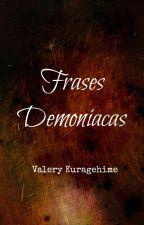 «Frases Demoníacas» by ValeryKuragehime