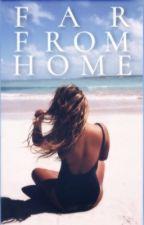 Far from Home. #EtherealAward17  by Storyscheisserin