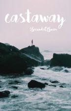 castaway » rants  by 5SecondsOfSwim