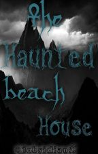 The Haunted Beach House #JustWriteIt by 1obsidian2