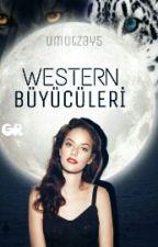 Western büyücüleri * Tamamlandı* by Umutzay5
