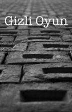 Gizli Oyun by Sametcakir222