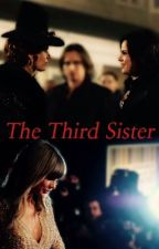 The Third Sister by TaySwiftFrozenOUAT