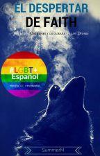 El Despertar de Faith.Serie los Orígenes y la guerra de los Dioses 1. #LGBT by SummerMM1