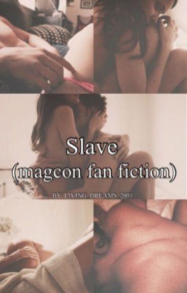 Slave <magcon fan fic>