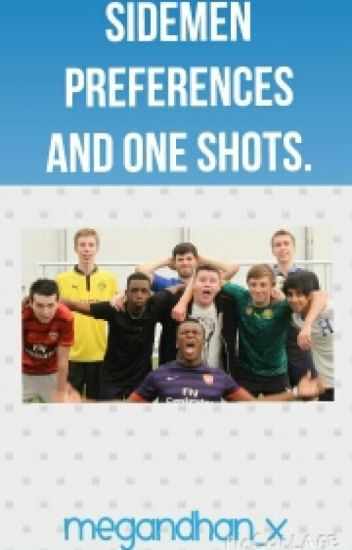-sidemen preferences&one shots-