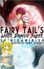 Fairy Tail's Water Dragon Slayer (NaLu) by kpoptrashu