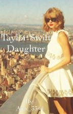 Taylor Swift Daughter by Alex_3344