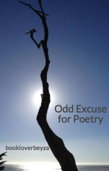 Odd Excuse for Poetry