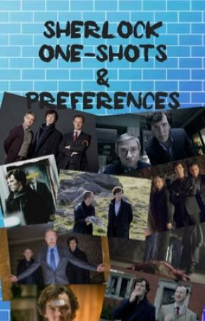 Sherlock Preferences/imagines one shots by PeterParkersPerson