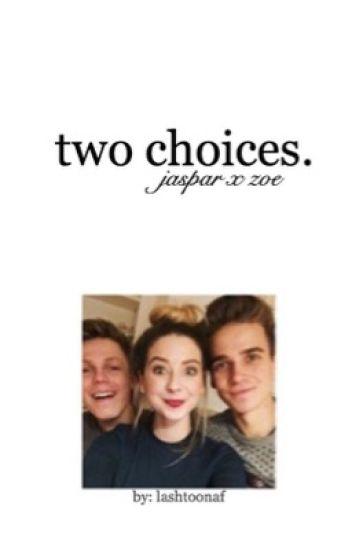 TWO CHOICES (Caspar X Joe X Zoe / Jaspar fanfic)
