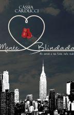 Mente Blindada [ DISPONÍVEL COMPLETO ATÉ 02/02/2018] by CCarducci