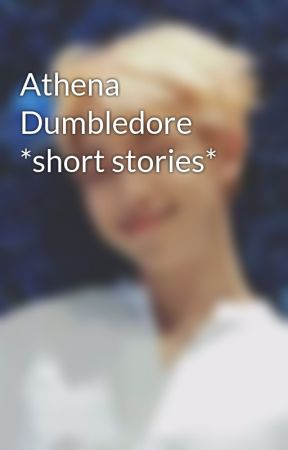 Athena Dumbledore *short stories* by _livvy_18
