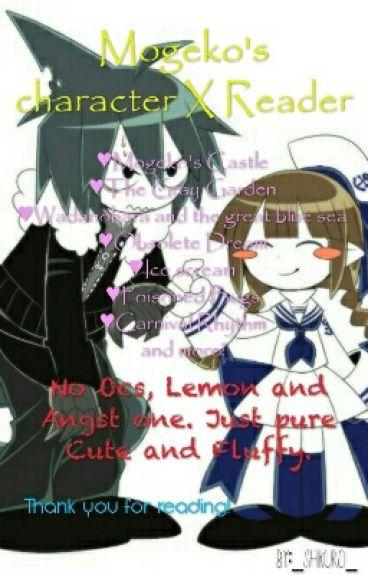 Mogeko's character X Reader