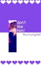 I Don't Like Him! || JiKook by MinYoongiKat