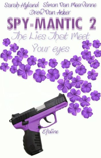 Spy-Mantic 2: The Lies That Meet Your Eyes {#Wattys2016} *Completed*