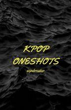Kpop Oneshots by JungPxcky
