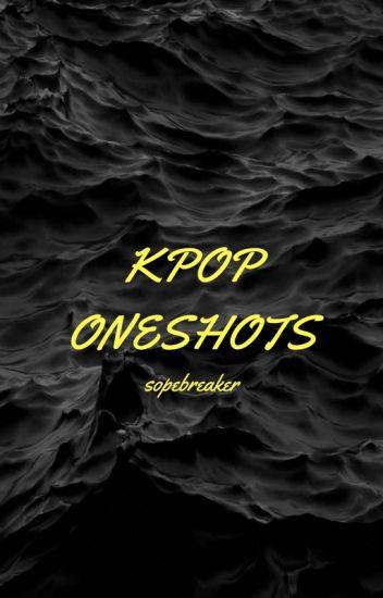 Kpop Oneshots