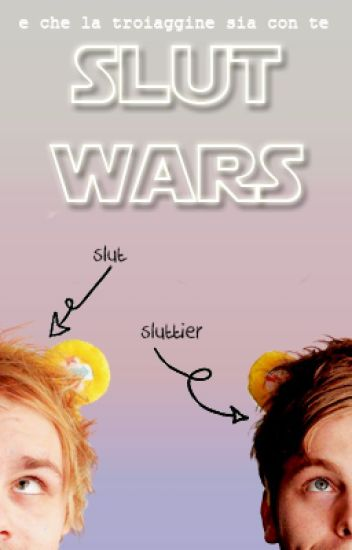 Slut Wars || Muke