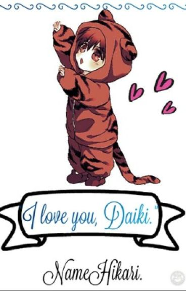I love you, Daiki.