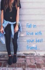 Fall in love with your Best Friend by tarni_marree_ilove1d