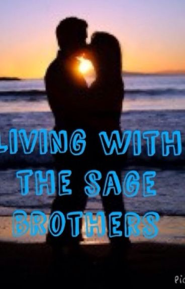 Living With The Sage Brothers