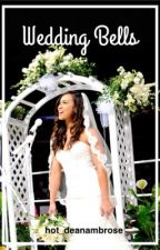 Wedding Bells: A Dean Ambrose and AJ Lee Love Story by hot_deanambrose