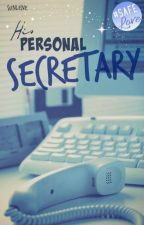 His Personal Secretary | slowly editing by Sunlene