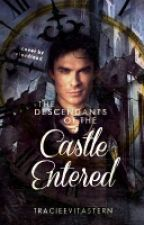 The Desendants of The Castle Entered Book One by TracieEvitaStern