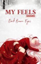 My Feels [Sasusaku] by MariaAngelesOk