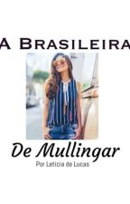 A Brasileira de Mullingar 3 - Niall Horan Fan Fiction by leticiasdel