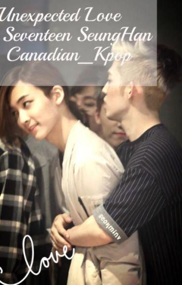 Unexpected Love (Seventeen Seunghan)