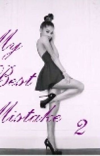 My Best Mistake 2 (Ariana Grande y tú)