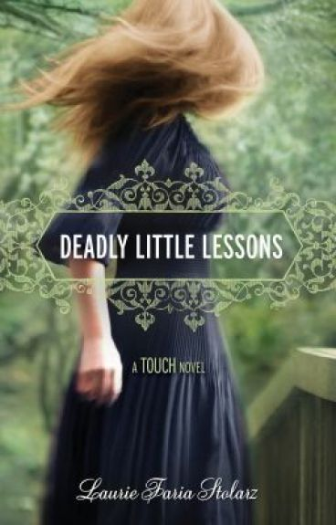 DEADLY LITTLE LESSONS (TEASER) By Laurie Faria Stolarz by lauriestolarz