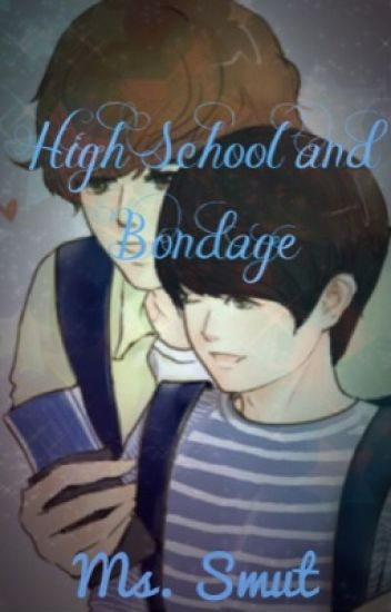 Highschool and Bondage (ChanyeolxBaekhyun)