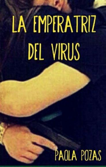LA EMPERATRIZ DEL VIRUS