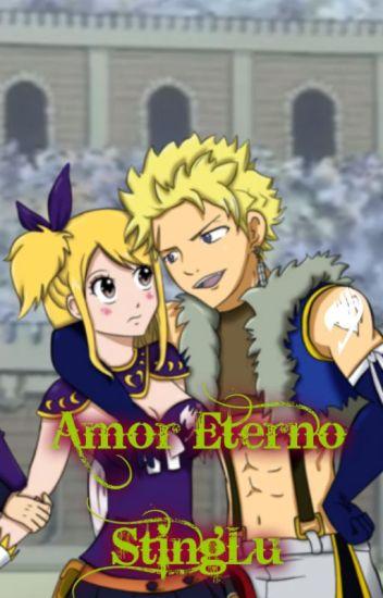 Amor Eterno >Stinglu< |Fairy Tail| //Pausada/En Edición//