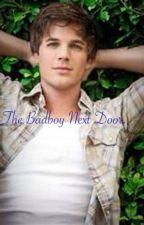 The Badboy Next Door. by WritersTogether143