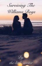 Surviving the Williams Boys by mattie-elizabeth2003