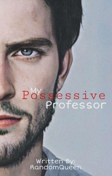 My Possessive Professor