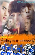 Finding Miss Unknown [Completed&Revising] by AlizahAnn