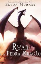Ryan e a Pedra-Dragão (Conto) by EltonMoraes