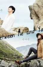 Between Me and You [ PINKFINITE / Myungsoo - Naeun Fanfiction ] by tiramitzu