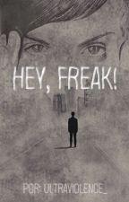 Hey, Freak! (Romance Gay) by widdyultraviolence