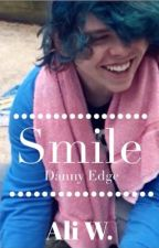 Smile (Danny Edge Fanfic) by newtmas_tmr_