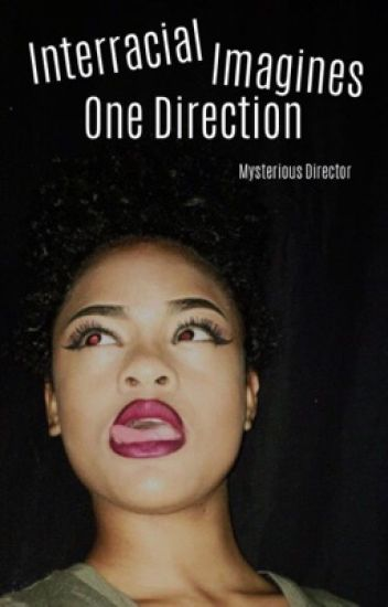 One Direction • Interracial Imagines