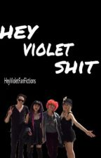 Hey Violet Shit by HeyVioletFanFictions