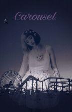 Carousel || Melanie Martinez Fanfic by emma_AHS