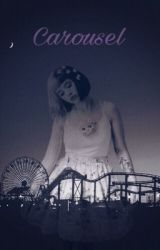 Carousel    Melanie Martinez Fanfic by emma_AHS